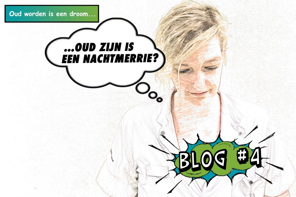 Blog 4 van Wilma over oud worden en zijn