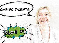Oma FC Twente – Blog 5