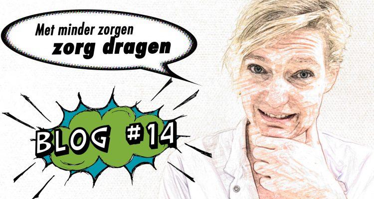 Blog # 14 Wilma Koops 'Met minder zorgen zorg dragen voor meer zorg'