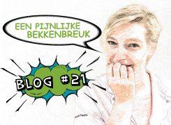 Een pijnlijke bekkenbreuk – Blog 21