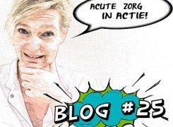Acute zorg in actie – Blog 25 van Wilma