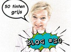 50 tinten grijs – Blog 30 van Wilma