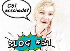 CSI Enschede – Blog 31 van Wilma