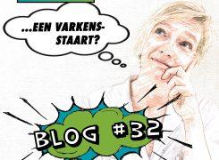 Een varkensstaart – Blog 32 van Wilma