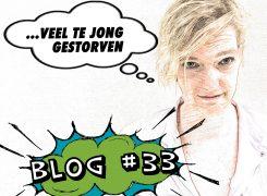 Veel te jong gestorven – Blog 33 van Wilma