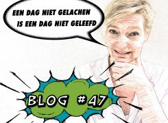 Een dag niet gelachen… – Blog 47 van Wilma