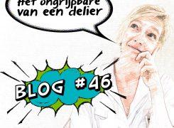 Het ongrijpbare van een delier – Blog 46 van Wilma
